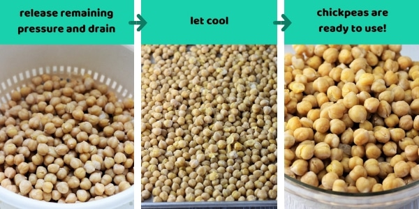 three more images showing steps to make instant pot chickpeas with text that says release remaining pressure and drain, let cool, chickpeas are ready to use