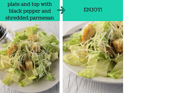 two photos of steps to make caesar salad my way with text that says plate and top with black pepper and shredded parmesan,, enjoy