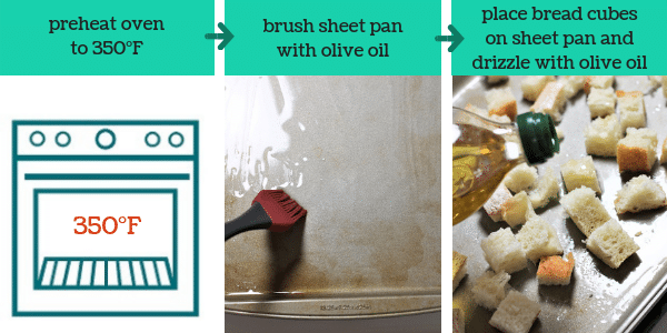 three photos showing steps to make homemade croutons with text that says preheat oven to 350°F, brush sheet pan with olive oil, place bread cubes on sheet pan and drizzle with olive oil