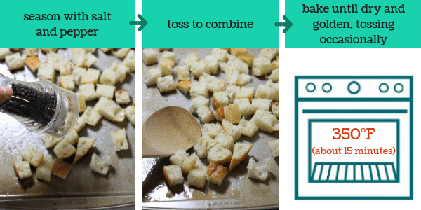 three photos showing steps to make homemade croutons with text that says season with salt and pepper, toss to combine, bake until dry and golden, tossing occasionally