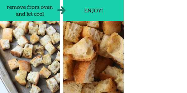 two photos showing steps to make homemade croutons with text that says remove from oven and let cool, enjoy
