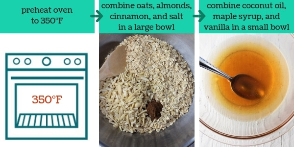 three images showing steps to make cranberry coconut homemade granola with text that says preheat oven to 350°F, combine oats, almonds, cinnamon, and salt in a large bowl, combine coconut oil, maple syrup, and vanilla in a small bowl