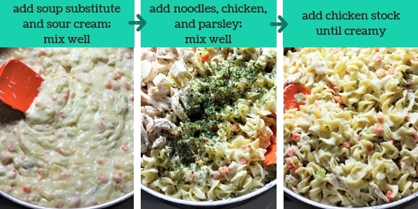 three images showing steps to make chicken noodle casserole with text that says add soup substitute and sour cream, mix well, add noodles, chicken and parsley, mix well, add chicken stock until creamy
