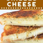stacked grilled cheese sandwich halves with a text overlay that says now cook this garlic bread grilled cheese