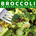 piece of broccoli on a fork being taken out of a bowl of broccoli with a text overlay that says now cook this oven roasted broccoli