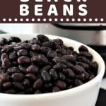 white bowl of black beans with a text overlay that says now cook this instant pot black beans