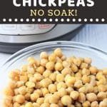 bowl of chickpeas with a text overlay that says now cook this instant pot chickpeas no soak