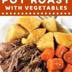 meat, potatoes, and carrots covered with gravy on a plate with a text overlay that says now cook this instant pot pot roast with vegetables