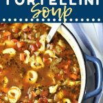 pot of sausage and tortellini soup with a text overlay that says now cook this sausage and tortellini soup