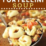 ladle of sausage tortellini soup being taken from a pot with a text overlay that says now cook this sausage and tortellini soup