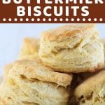 biscuits piled on a plate with a text overlay that says now cook this homemade buttermilk biscuits