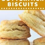 stack of biscuits with a text overlay that says now cook this homemade buttermilk biscuits