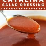 bowl of dressing with a spoonful being taken out with a text overlay that says now cook this homemade catalina salad dressing