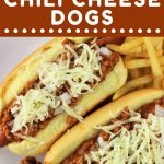 chili cheese dogs and french fries on a plate with a text overlay that says now cook this easy homemade chili cheese dogs