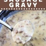 pan of sausage gravy with a spoonful being taken out with a text overlay that says now cook this homemade sausage gravy