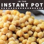 bowl of chickpeas with a text overlay that says now cook this how to cook chickpeas in the instant pot