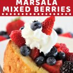 slice of pound cake with berries and whipped cream with a text overlay that says now cook this pound cake with marsala mixed berries