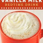 orange mug of warm milk with a text overlay that says now cook this warm vanilla milk bedtime drink