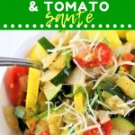 bowl of vegetables topped with parmesan cheese with a text overlay that says now cook this zucchini yellow squash and tomato saute