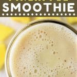 top down view of a smoothie in a mason jar with a text overlay that says now cook this banana pineapple smoothie
