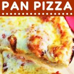 slice of pan pizza being taken out of a whole pizza with a text overlay that says now cook this super easy homemade pan pizza