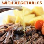 pot roast, potatoes and carrots on a plate with gravy being poured on with a text overlay that says instant pot pot roast with vegetables nowcookthis.com