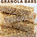 stack of granola bars with a text overlay that says oat and honey chewy no bake granola bars nowcookthis.com