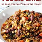 bowl of chili with a text overlay that says quinoa veggie chili so good you won't miss the meat nowcookthis.com