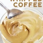 glass of whipped coffee with a spoon with a text overlay that says now cook this caramel whipped coffee