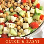 bowl of chickpea salad with a text overlay that says now cook this quick and easy chickpea salad