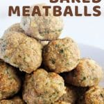 meatballs piled in a bowl with a text overlay that says now cook this easy baked meatballs