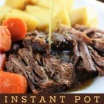 pot roast, potatoes and carrots on a plate with gravy being poured on with a text overlay that says now cook this instant pot pot roast with vegetables