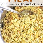 rice pilaf in a pot with a spoon with a text overlay that says rice and pasta pilaf (homemade rice-a-roni) nowcookthis.com