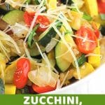 bowl of veggies sprinkles with cheese with a text overlay that says now cook this zucchini, yellow squash and tomato sauté