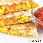quesadillas stacked on a plate with a bowl of salsa on the side with a text overlay that says now cook this easy breakfast quesadillas