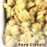 baking dish filled with stuffing with a text overlay that says now cook this easy classic bread stuffing