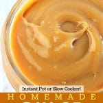 dulce de leche in a jar with a text overlay that says now cook this instant pot or slow cooker homemade dulce de leche