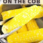 corn in an instant pot with a text overlay that says instant pot corn on the cob nowcookthis.com