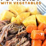 beef, carrots, and potatoes on a plate with a fork and gravy with a text overlay that says now cook this instant pot pot roast with vegetables