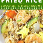 fried rice on a white plate with a text overlay that says now cook this shrimp fried rice with zucchini and mushrooms