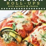 zucchini lasagna roll-ups on a plate with a fork with a text overlay that says now cook this zucchini lasagna roll-ups with spinach and cheese