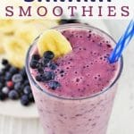 smoothie with a straw with a text overlay that says blueberry banana smoothies nowcookthis.com