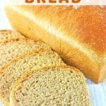slices and a whole loaf of bread with a text overlay that says easy homemade half whole wheat bread