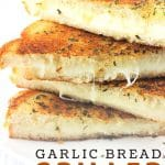 grilled cheese sandwiches stacked on a plate with a text overlay that says now cook this garlic bread grilled cheese