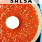 salsa in a food processor with a text overlay that says quick and easy homemade salsa nowcookthis.com