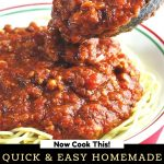 ladle of sauce being spooned onto a bowl of spaghetti with a text overlay that says now cook this quick and easy homemade spaghetti sauce