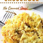 chicken noodle casserole on a plate with a fork with a text overlay that says chicken noodle casserole, no canned soup, nowcookthis.com