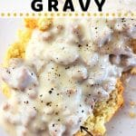 sausage gravy over biscuits with a text overlay that says homemade sausage gravy, quick and easy, nowcookthis.com