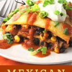 piece of mexican lasagna on a plate with a text overlay that says now cook this, easy weeknight dinner, mexican lasagna