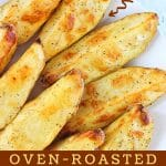 potato wedges on a plate with a text overlay that says now cook this, easy side dish, oven roasted potato wedges
